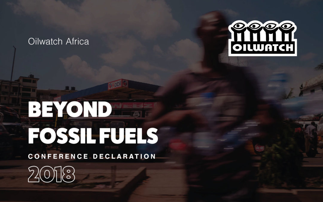 Oilwatch Africa 2018 Conference Declaration